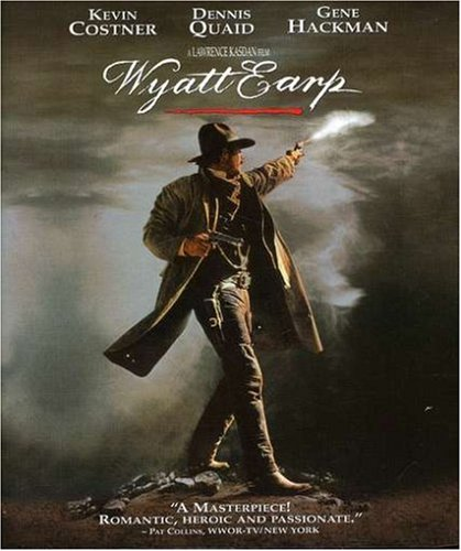 Costner's Wyatt Earp -- probably the most historically accurate portrayal of the gunfight and culture of that time.